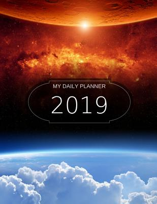 My Daily Planner - 2019: 8 1/2 X 11 - 365 Pages - Cover of Outer Space/Planets/Stars/Moon/Clouds - Reed, Hannah