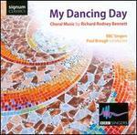 My Dancing Day: Choral Music by Richard Rodney Bennett