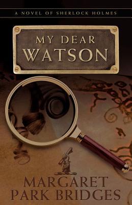 My Dear Watson - Bridges, Margaret Park
