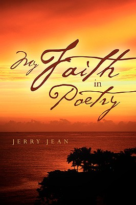 My Faith in Poetry - Jean, Jerry