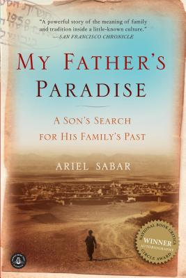 My Father's Paradise: A Son's Search for His Family's Past - Sabar, Ariel