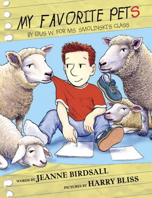 My Favorite Pets: By Gus W. for Ms. Smolinski's Class - Birdsall, Jeanne
