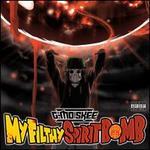 My Filthy Spirit Bomb [Bonus Tracks]