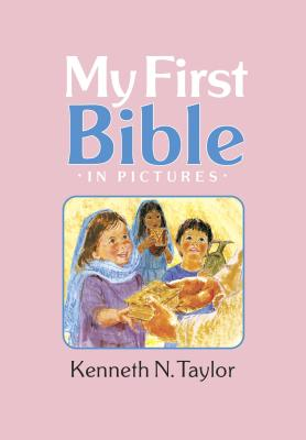 My First Bible in Pictures, Baby Pink - Taylor, Kenneth N, Dr., B.S., Th.M.