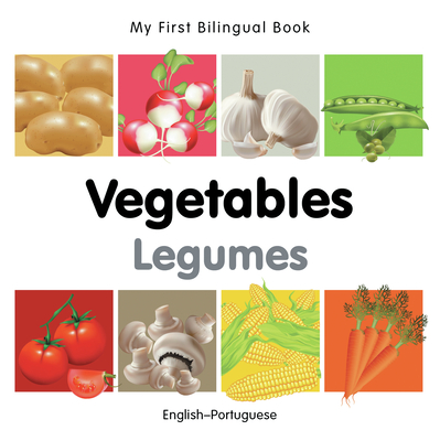 My First Bilingual Book-Vegetables (English-Portuguese) - Milet Publishing