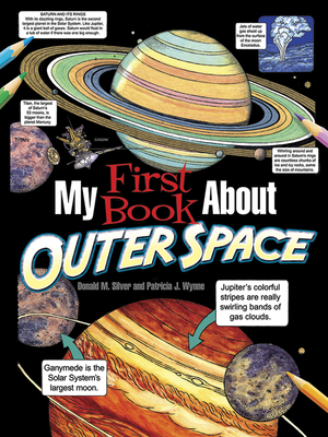 My First Book about Outer Space - Wynne, Patricia J, Ms., and Silver, Donald M