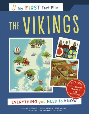 My First Fact File the Vikings: Everything You Need to Know - Philip Steele