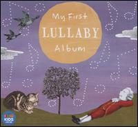 My First Lullaby Album - Alan Smith (violin); Catherine Strutt (piano); Chris Duncan (violin); Diana Doherty (oboe); Elena Kats-Chernin (piano);...
