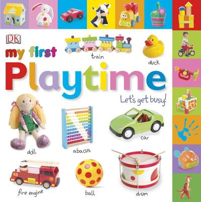My First Playtime: Let's Get Busy! - Gardner, Charlie, and Beatty, Shannon (Editor), and King, Dave (Photographer)