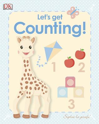 My First Sophie La Girafe: Let's Get Counting! - Sirett, Dawn, and DK Publishing, and DK