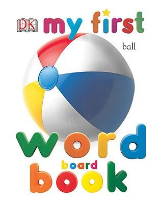 My First Word Board Book - DK Publishing (Creator)