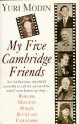 My Five Cambridge Friends - Modin, Yuri, and Leitch, David (Introduction by)