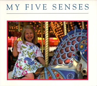 My Five Senses - Miller, Margaret (Photographer)