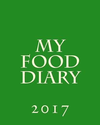 My Food Diary 2017 - Books, Health & Fitness