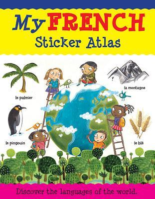 My French Sticker Atlas - Bruzzone, Catherine, and Millar, Louise, and McLellan, Stu (Illustrator)