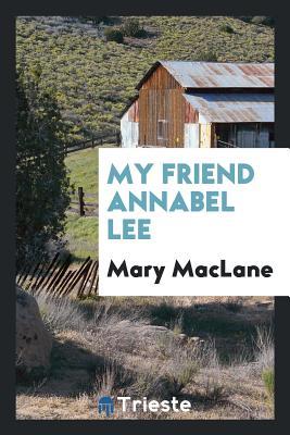 My Friend Annabel Lee - Maclane, Mary