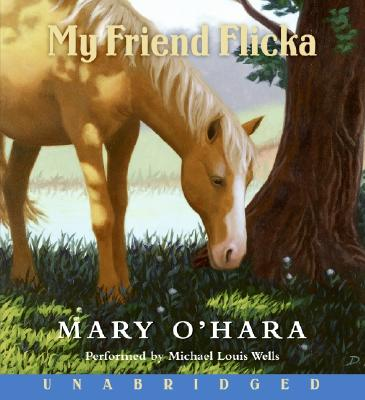 My Friend Flicka - O'Hara, Mary, and Wells, Michael Louis (Read by)