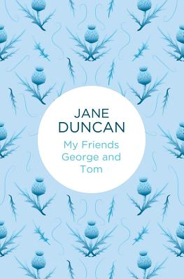 My Friends George and Tom - Duncan, Jane