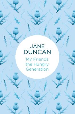 My Friends the Hungry Generation - Duncan, Jane