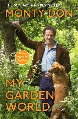 My Garden World: the Sunday Times bestseller - Don, Monty