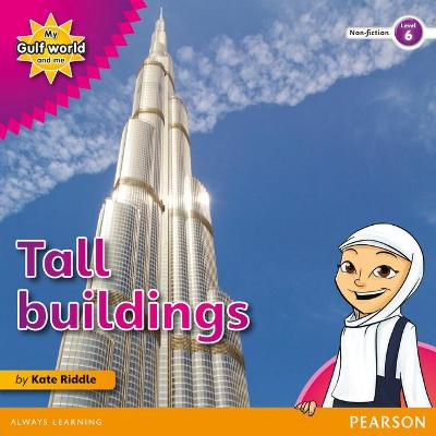 My Gulf World and Me Level 6 non-fiction reader: Tall buildings - Riddle, Kate