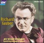 My Heart's Delight: Operetta Gems & Songs of Romance - Richard Tauber