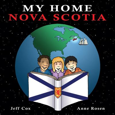 My Home Nova Scotia - Cox, Jeff, and Rosen, Anne