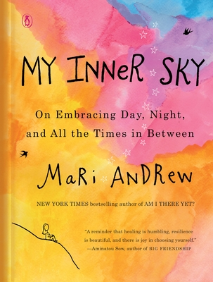 My Inner Sky: On Embracing Day, Night, and All the Times in Between - Andrew, Mari