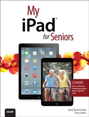 My iPad for Seniors - Rosenzweig, Gary, and Jones, Gary
