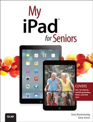 My iPad for Seniors - Rosenzweig, Gary, and Jones, Gary