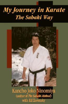 My Journey in Karate: The Sabaki Way - Ninomiya, Kancho Joko, and Zorensky, Ed