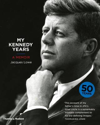 My Kennedy Years: A Memoir - Lowe, Jacques