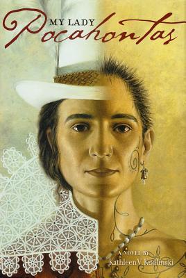 My Lady Pocahontas - Kudlinski, Kathleen V