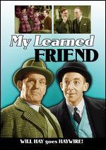 My Learned Friend - Basil Dearden; Will Hay
