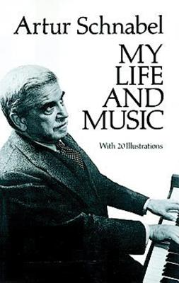 My Life and Music - Schnabel, Artur