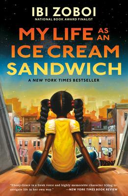 My Life as an Ice Cream Sandwich - Zoboi, Ibi