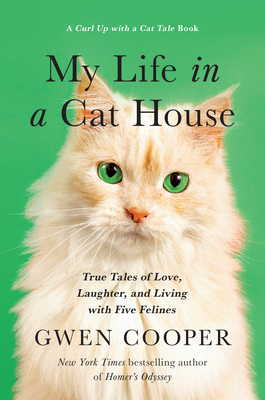 My Life in the Cat House: True Tales of Love, Laughter, and Living with Five Felines - Cooper, Gwen
