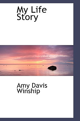 My Life Story - Winship, Amy Davis