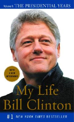My Life: The Presidential Years - Clinton, Bill, President
