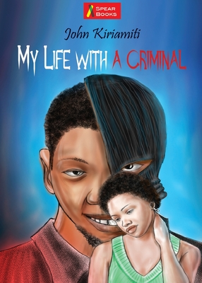 My Life with a Criminal: Milly's Story - Kiriamiti, John