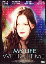 My Life Without Me - Isabel Coixet