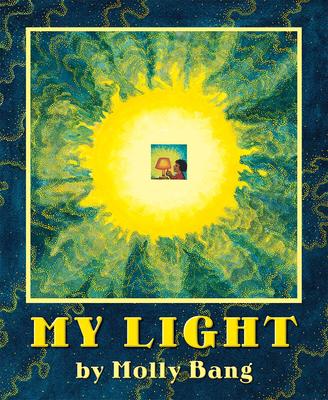 My Light: How Sunlight Becomes Electricity - Bang, Molly Garrett