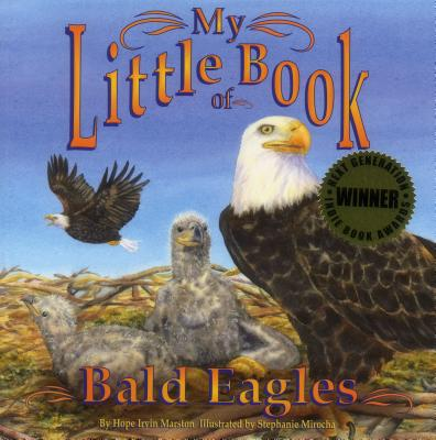 My Little Book of Bald Eagles - Hope Irvin Marston