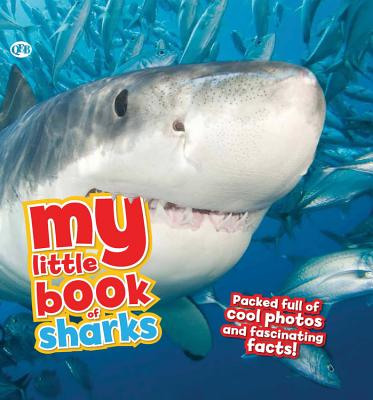 My Little Book of Sharks: Packed Full of Cool Photos and Fascinating Facts! - De La Bedoyere, Camilla