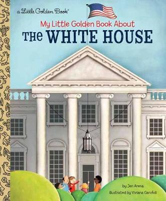 My Little Golden Book about the White House - Arena, Jen