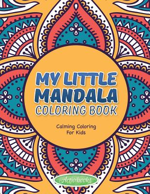 My Little Mandala Coloring Book - Calming Coloring for Kids - For Kids, Activibooks