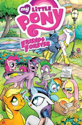 My Little Pony: Friends Forever, Volume 1 - de Campi, Alex, and Whitley, Jeremy, and Anderson, Ted