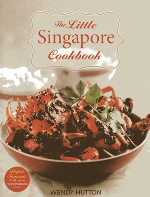 My Little Singapore Cookbook - Hutton, Wendy