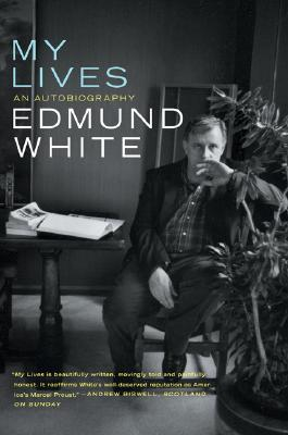 My Lives: An Autobiography - White, Edmund