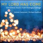 My Lord Has Come: Christmas music from Ardingly College